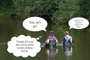 Two fichermen need a tandem fishing kayak